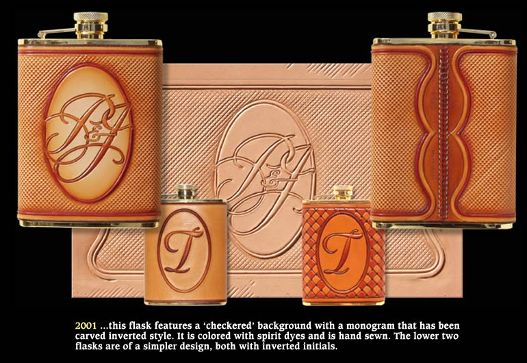 2001 ...this flask features a 'checkered' background with a monogram that has been carved inverted style. It is colored with spirit dyes and is hand sewn. The lower two flasks are of a simpler design, both with inverted initials.