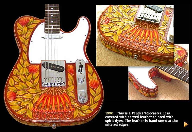 1990 ...this is a Fender Telecaster. It is covered with carved leather colored with spirit dyes. The leather is hand sewn at the mitered edges.